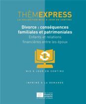 Divorce : conséquences familiales et patrimoniales ; enfants et relations financières entre les époux - Couverture - Format classique