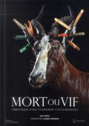 Vente livre :  Mort ou vif ; chronique d'une taxidermie contemporaine  - Jack Thiney - Jacques Vekemans