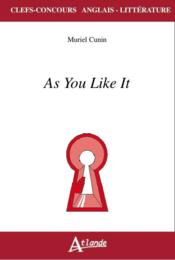 Vente livre :  As you like it  - Muriel Cunin