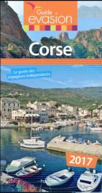 Vente livre :  GUIDE EVASION EN FRANCE ; Corse (édition 2017)  - Albert Babeau - Pinelli-P - Collectif Hachette