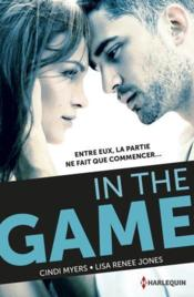 Vente livre :  In the game  - Myers-C+Jones-L - Cindi Myers - Lisa Renee Jones