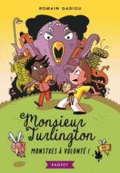 Vente  Monsieur Turlington ; monstres à volonté !  - Romain Gadiou - Mathieu Demore