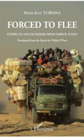 Vente livre :  Forced to flee ; stories of asylum seekers from Dardur, Sudan  - Marie-Josee Tubiana