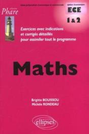 Maths Ece 1 & 2 Exercices Avec Indications Et Corriges Detailles Pour Assimiler Tout Le Programme - Couverture - Format classique
