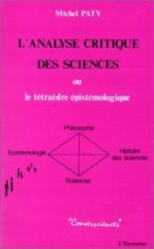 L'analyse critique des sciences ; ou le tétraèdre épistémologique - Couverture - Format classique