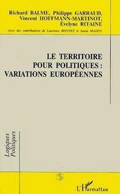 Le Territoire Pour Politiques ; Variations Europeennes - Intérieur - Format classique
