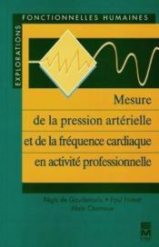 Mesure De La Pression Arterielle Et De La Frequence Cardiaque En Activite Professionnelle - Couverture - Format classique
