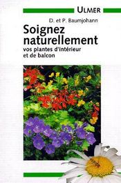 Soignez Naturellement Vos Plantes D'Interieur & Balcon - Couverture - Format classique