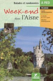 Week End Dans L Aisne Balades Et Rando A Pied - Couverture - Format classique