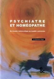 Psychiatre Et Homeopathe ; Du Trouble Melancolique... Au Trouble Cancereux - Couverture - Format classique