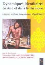 Dynamiques Identitaires En Asie Et Dans Le Pacifique T.1 ; Enjeux Sociaux, Economiques Et Politiques - Intérieur - Format classique