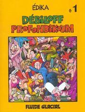 Edika T.1; Debiloff Profondikoum - Intérieur - Format classique