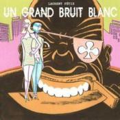 Un Grand Bruit Blanc - Couverture - Format classique