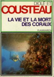 La Vie Et La Mort Des Coraux. - Couverture - Format classique