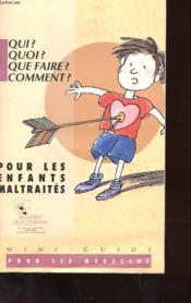 Mini-Guide Pour Les Medecins - Qui ? Quoi ? Que Faire ? Comment? Pour Les Enfants Maltraites - Couverture - Format classique