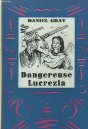 Dangereuse Lucrezia - Couverture - Format classique