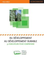 Vente  Du Developpement Au Developpement Durable 50 Indicateurs Pour Comprendre  - Pierre Bailly
