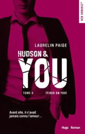 Vente  Fixed on you T.4 ; Hudson & you  - Paige Laurelin - Laurelin Paige