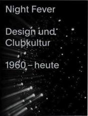 Vente livre :  Night fever  design und kultur  - Kries Mateo