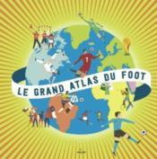 Vente  Le grand atlas du foot  - Jeremy Rouche - Neil Stevens
