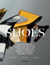 Vente  Shoes ; footprint : the legacy of the world's most famous designers  - Geert Bruloot - Hettie Judah - Dodi Espinosa