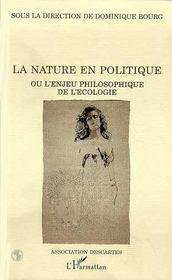 La Nature En Politique Ou L'Enjeu Philosophique De L'Ecologie - Intérieur - Format classique