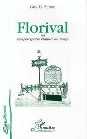 Florival Ou L'Imperceptible Eraflure Du Temps - Intérieur - Format classique