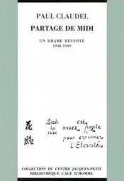 Paul Claudel, Partage De Midi, Un Drame Revisite - Couverture - Format classique