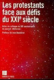 Les Protestants Face Aux Defis Du Xxie Siecle - Couverture - Format classique