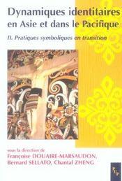 Dynamiques Identitaires En Asie Et Dans Le Pacifique T.2 ; Pratiques Symboliques En Transition - Intérieur - Format classique
