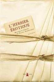 L'herbier érotique ; histoires et légendes des plantes aphrodisiaques - Couverture - Format classique
