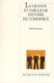 La grande et fabuleuse histoire du commerce - Couverture - Format classique