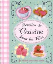 Recettes de cuisine pour les filles - Couverture - Format classique