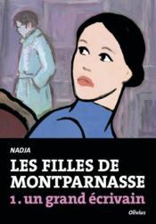 Les filles de Montparnasse t.1 ; un grand écrivain - Couverture - Format classique