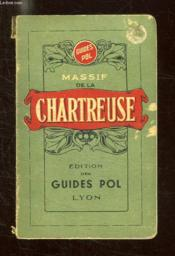 GUIDE PRATIQUE DU MASSIF DE LA CHARTREUSE. 5em EDITION. - Couverture - Format classique