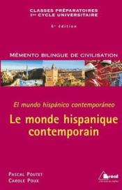 Vente livre :  MEMENTO BILINGUE DE CIVILISATION ; le monde hispanique contemporain ; el mundo hispanico contemporaneo (6e édition)  - Carole Poux
