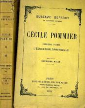 Cecile Pommier - Premiere Partie : L'Education Spirituelle + Cecile Pommier Deuxieme Partie : La Lutte Des Classes (2 Tomes). - Couverture - Format classique