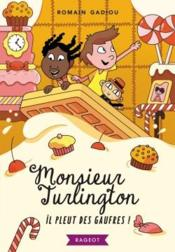 Vente  Monsieur Turlington ; il pleut des gaufres !  - Romain Gadiou - Mathieu Demore