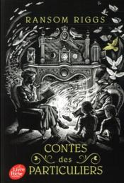 Contes des particuliers  - Ransom Riggs