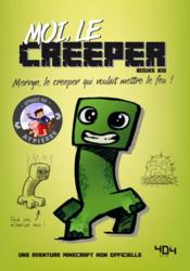 Vente  Moi, le creeper ; une aventure Minecraft non officielle  - Books Kid - Elliot Gaudard
