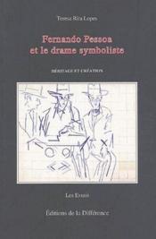 Fernando Pessoa et le drame symboliste ; héritage et création - Couverture - Format classique