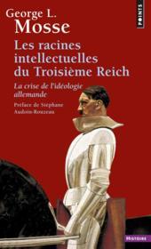 Racines intellectuelles du Troisième Reich ; la crise de l'idéologie allemande - Couverture - Format classique