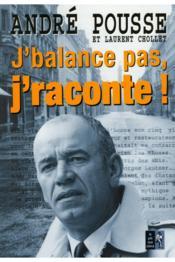 J'Balance Pas J'Raconte ! - Couverture - Format classique