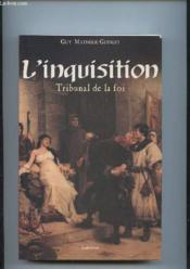 Vente livre :  L'inquisition ; tribunal de la foi  - Guy Mathelie-Guinlet