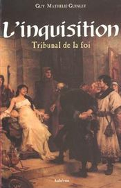 L'inquisition ; tribunal de la foi - Intérieur - Format classique