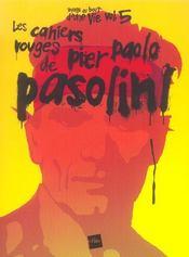 Voyage Au Bout D'Une Vie T.5 ; Les Cahiers Rouges De Pier Paolo Pasolini - Intérieur - Format classique