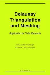 Delaunay triangulation and meshing application to finite elements - Couverture - Format classique
