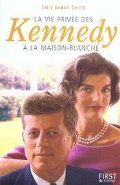 La Vie Privee Des Kennedy A La Maison Blanche - Intérieur - Format classique