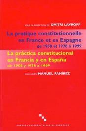 Pratique Constitutionnelle En France Et En Espagne 1958 Et 1978 A 199 9. 80 - Intérieur - Format classique