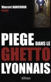 Piège dans le ghetto lyonnais - Couverture - Format classique